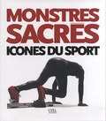 Cyel Editions - Monstres sacrés, icônes du sport.