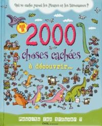 Cyel Editions - Plus de 2000 choses magiques à découvrir - Qui se cache parmi les pirates et les dinosaures ?.