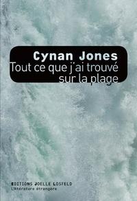 Cynan Jones - Tout ce que j'ai trouvé sur la plage.