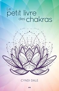 Cyndi Dale - Le petit livre des chakras.
