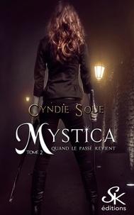 Cyndie Soue - Mystica Tome 2 : Quand le passé revient.