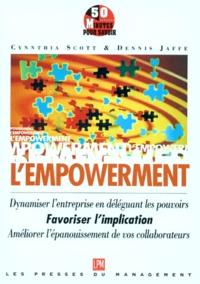 Cynnthia Scott et Dennis Jaffe - LE NOUVEAU CONCEPT DU MANAGEMENT, L'EMPOWERMENT. - Comment dynamiser l'entreprise en déléguant les pouvoirs.