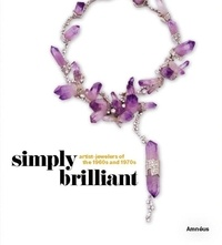 Cynthia Amnéus - Simply Brilliant - Artist-jewelers of the 1960s and the 1970s.