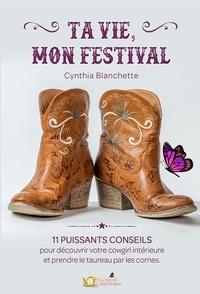 Cynthia Blanchette - Ta vie, mon festival - 11 conseils pour découvrir votre cowgirl intérieure et prendre le taureau par les cornes.