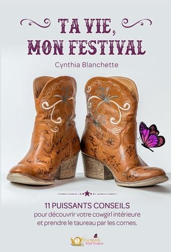 Ta vie, mon festival. 11 conseils pour découvrir votre cowgirl intérieure et prendre le taureau par les cornes