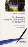 Cynthia Cockburn - Des femmes contre le militarisme et la guerre.