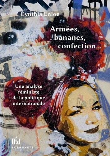 Cynthia Enloe - Armées, bananes, confection - Une analyse féministe de la politique internationale.