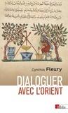 Cynthia Fleury - Dialoguer avec l'Orient - Retour à la Renaissance.
