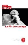 Cynthia Fleury - La Fin du courage - La reconquête d'une vertu démocratique.