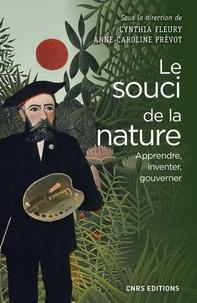 Cynthia Fleury et Anne-Caroline Prévot - Le souci de la nature - Apprendre, inventer, gouverner.