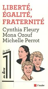 Cynthia Fleury et Mona Ozouf - Liberté, Egalité, Fraternité.