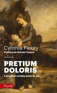 Cynthia Fleury - Pretium doloris - L'accident comme souci de soi.