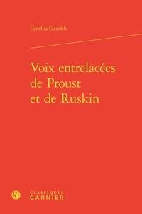 Cynthia Gamble - Voix entrelacées de Proust et de Ruskin.