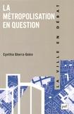 Cynthia Ghorra-Gobin - La métropolisation en question.