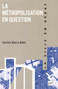 Cynthia Ghorra-Gobin - La métropolisation en question.