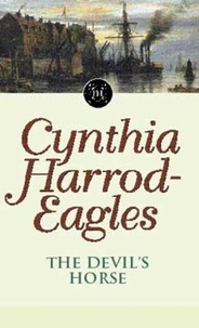 Cynthia Harrod-Eagles - The Devil's Horse - The Morland Dynasty, Book 16.