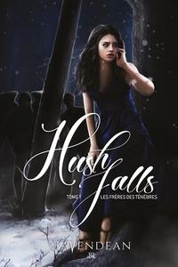 Cynthia Havendean et Pierre Rodrigue - Hush Falls  : Hush Falls - Les frères des ténèbres.