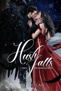 Cynthia Havendean - Hush Falls  : Hush Falls - Tome 2 - Mon magnifique démon.