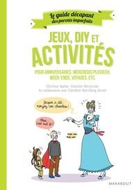 Cynthia Kafka - Le guide des parents imparfaits : Jeux, DIY et activités.