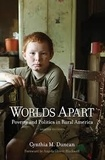 Cynthia M. Duncan - Worlds Apart - Poverty and Politics in Rural America.