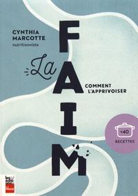 Livres Amazon à télécharger sur ipad La faim  - Comment l'apprivoiser par Cynthia Marcotte 9782897057459