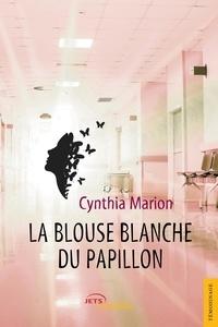 Cynthia Marion - La blouse blanche du papillon.