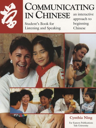 Cynthia Ning - Communicating in Chinese - An interactive Approach to beginning Chinese, Student's Book for Listening and Speaking.