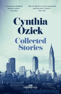 Cynthia Ozick - Collected Stories.