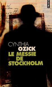 Cynthia Ozick - Le Messie de Stockholm.