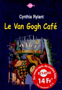 Cynthia Rylant - Le Van Gogh café.