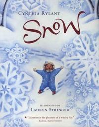 Cynthia Rylant et Lauren Stringer - Snow.