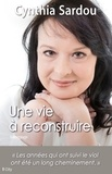 Cynthia Sardou - Une vie à reconstruire.