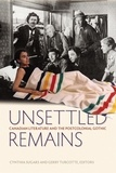 Cynthia Sugars et Gerry Turcotte - Unsettled Remains - Canadian Literature and the Postcolonial Gothic.