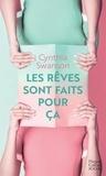 Cynthia Swanson - Les rêves sont faits pour ça.