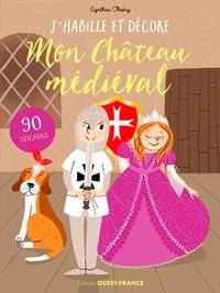 Cynthia Thiéry - J'habille et décore mon château médiéval - 90 stickers.