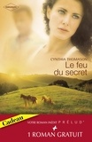 Cynthia Thomason et Fay Robinson - Le feu du secret - Le retour de l'amour (Harlequin Prélud').