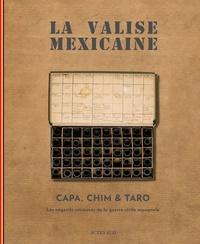 Cynthia Young - La valise mexicaine - CAPA, CHIM, TARO, Les négatifs retrouvés de la guerre civile espagnole. Volume 1 : L'histoire ; Volume 2 : Les films.