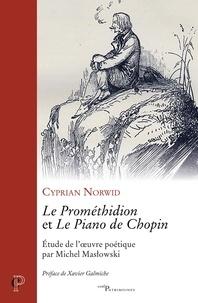 Cyprian Norwid - Le Prométhidion et Le Piano de Chopin - Etude de l'oeuvre poétique par Michel Maslowki.