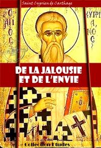 Cyprien de Carthage - De la Jalousie et de l'Envie.