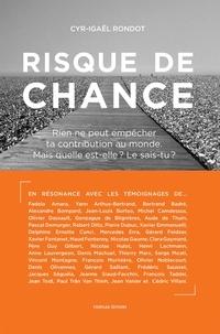 Cyr-Igaël Rondot - Risque de chance.