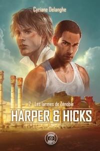 Cyriane Delanghe - Harper & Hicks Tome 2 : Les larmes de Zénobie.