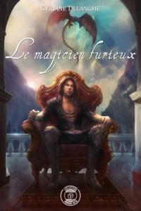 Cyriane Delanghe - Le magicien furieux.