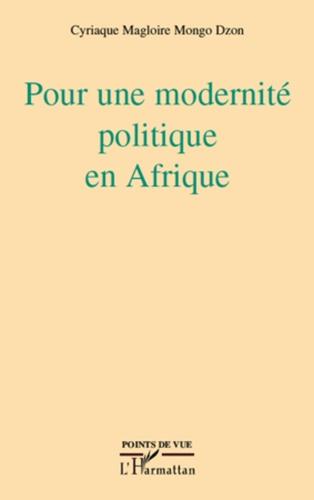 Cyriaque Magloire Mongo Dzon - Pour une modernité politique en Afrique.