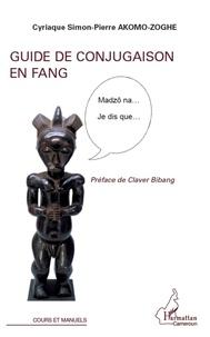 Cyriaque Simon-Pierre Akomo-Zoghe - Guide de conjugaison en fang.