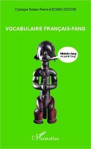 Cyriaque Simon-Pierre Akomo-Zoghe - Vocabulaire français-fang.