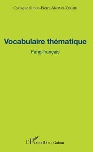 Cyriaque Simon-Pierre Akomo-Zoghe - Vocabulaire thématique Fang-français.