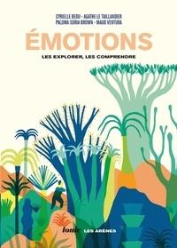 Cyrielle Bedu et Agathe Le taillandier - Emotions - Les explorer, les comprendre.