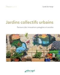 Cyrielle Den Hartigh - Jardins collectifs urbains - Parcours des innovations potagères et sociales.
