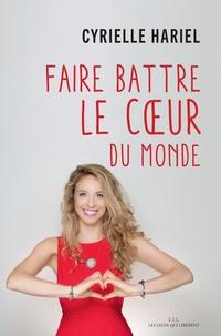 Cyrielle Hariel - Faire battre le coeur du monde.
