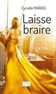Cyrielle Marais - Laisse braire.